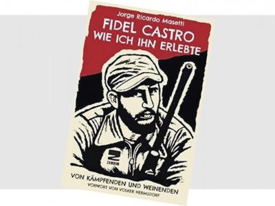 Fidel Castro. Wie ich ihn erlebte
