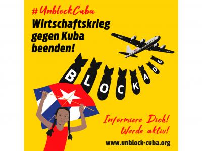 #Unblock Cuba: Den Wirtschaftskrieg gegen Kuba beenden, Europaweite Solidaritätsaktion gegen die mörderische Blockadepolitik der USA